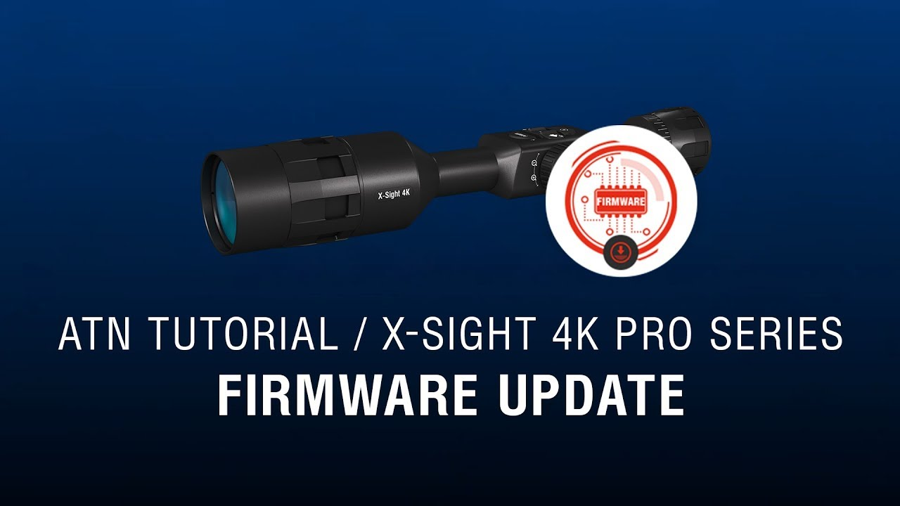 how to update atn x sight 4k firmware