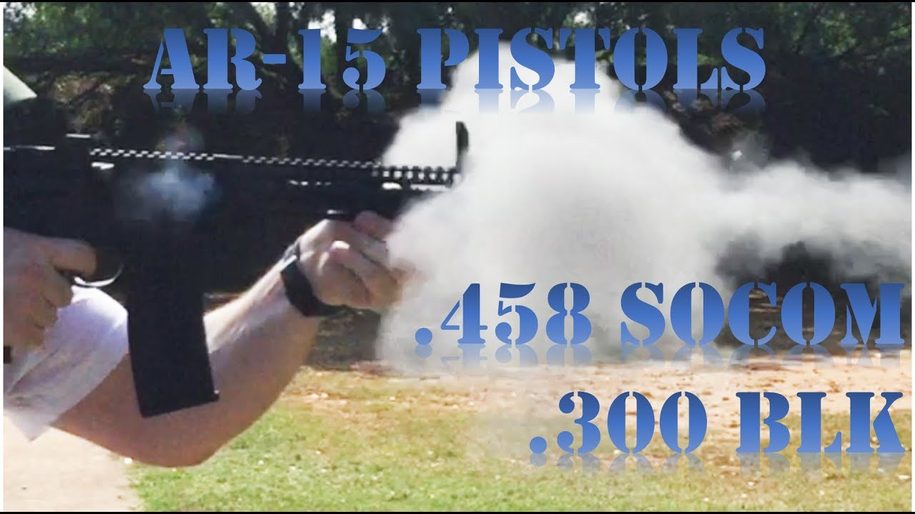 AR-15 Pistols: 1st Shots with the .300 BLK and .458 SOCOM