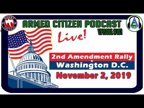 2A Rally in Washington D.C. and Shooters Almanac:  The Armed Citizen Podcast LIVE #107