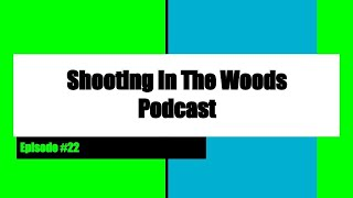2nd Amendment Community is at the Spot Light. Shooting In The Woods Podcast Episode #22