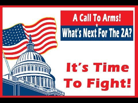 A Call To Arms! What Is Next For The 2A?