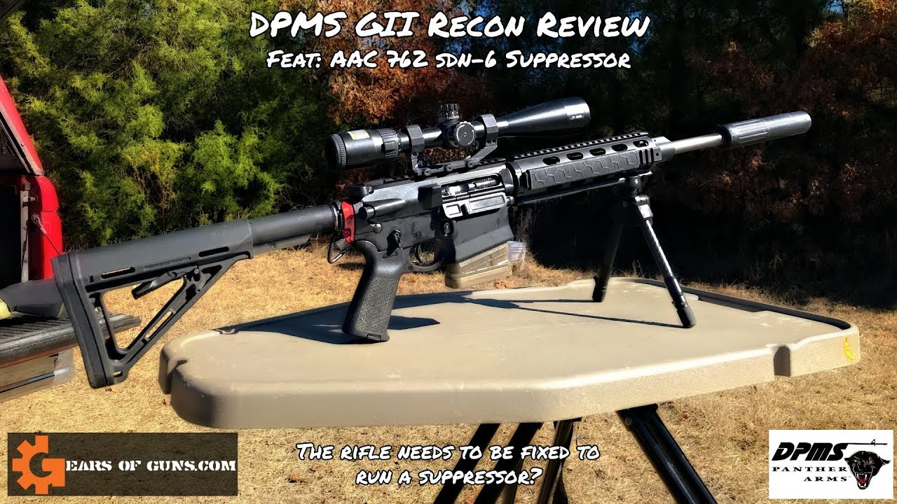 DPMS GII Recon Review - Feat: the AAC 762 SDN-6 Suppressor