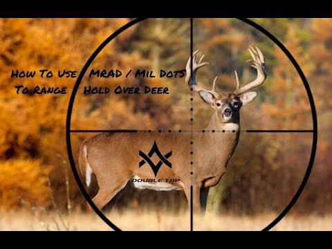 How To Use Mil Dot / MRAD To Range / Hold Over Deer Hunting