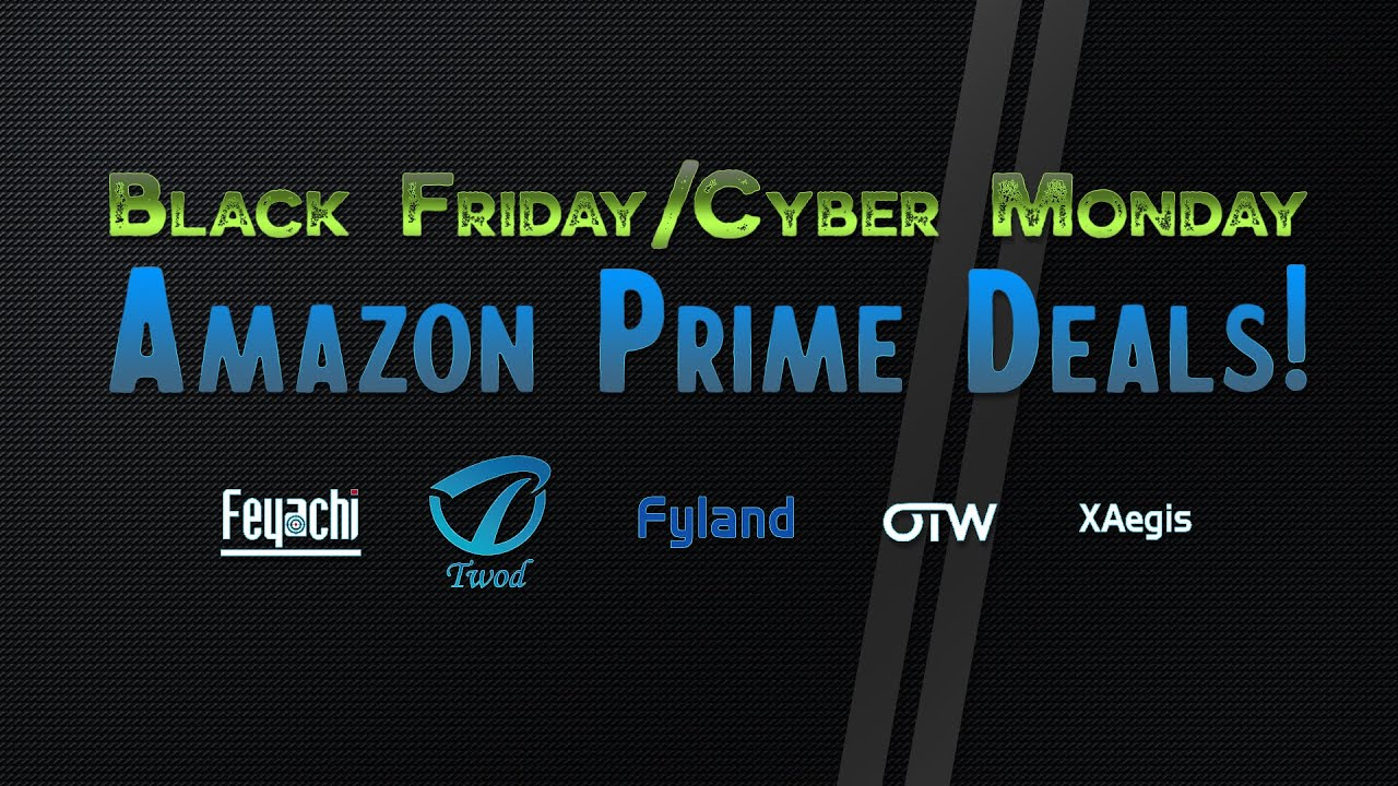 Amazon Prime Deals for Black Friday/Cyber Monday 2019!