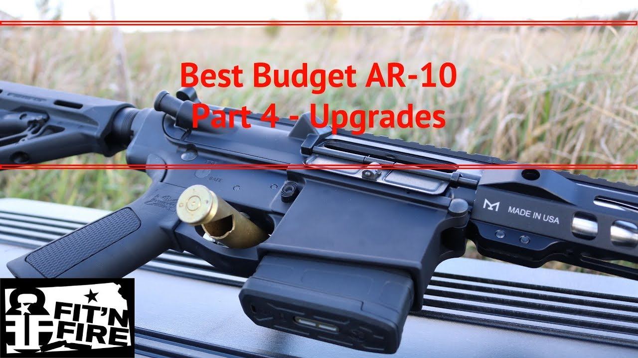 Best Budget AR-10 - Part 4 - Upgrades