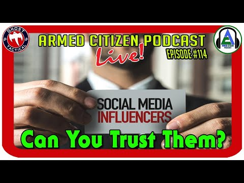 Can You Trust Social Media Influencers?  The Armed Citizen Podcast LIVE #114