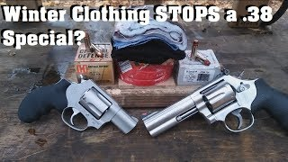 Winter Clothing STOPS a .38 Special?