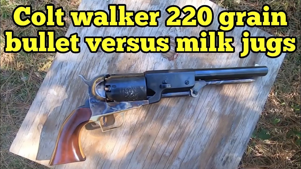 Part two 1847 Walker with 220 grain Lee bullet vs milk jug