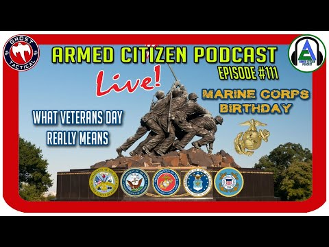 What Veterans Day Really Means To You:  The Armed Citizen Podcast LIVE #111