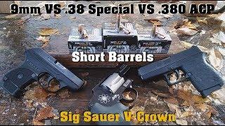 Short Barrels 9mm VS .38 Special VS .380 ACP: Sig Sauer V-Crown
