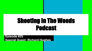 What New with the 2nd Amendment, Shooting In The Woods Podcast Episode #25