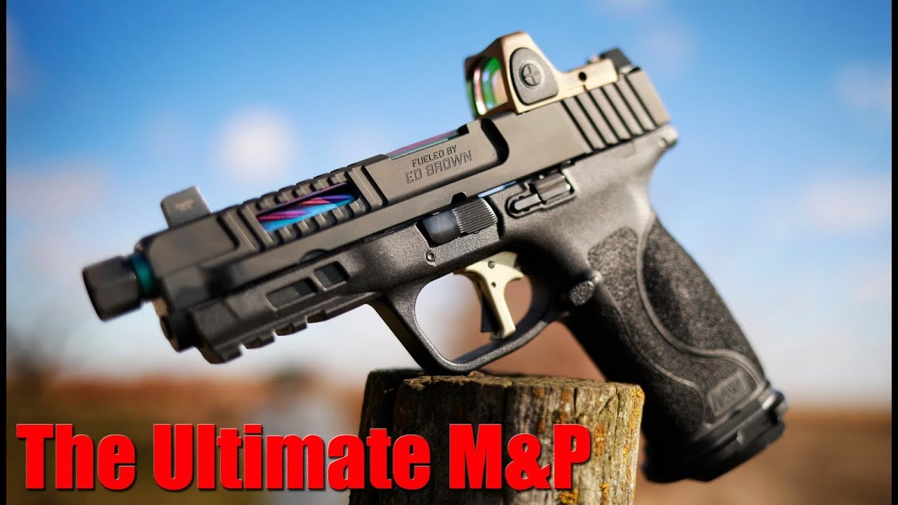 Ed Brown Fueled Series: The Ultimate S&W M&P