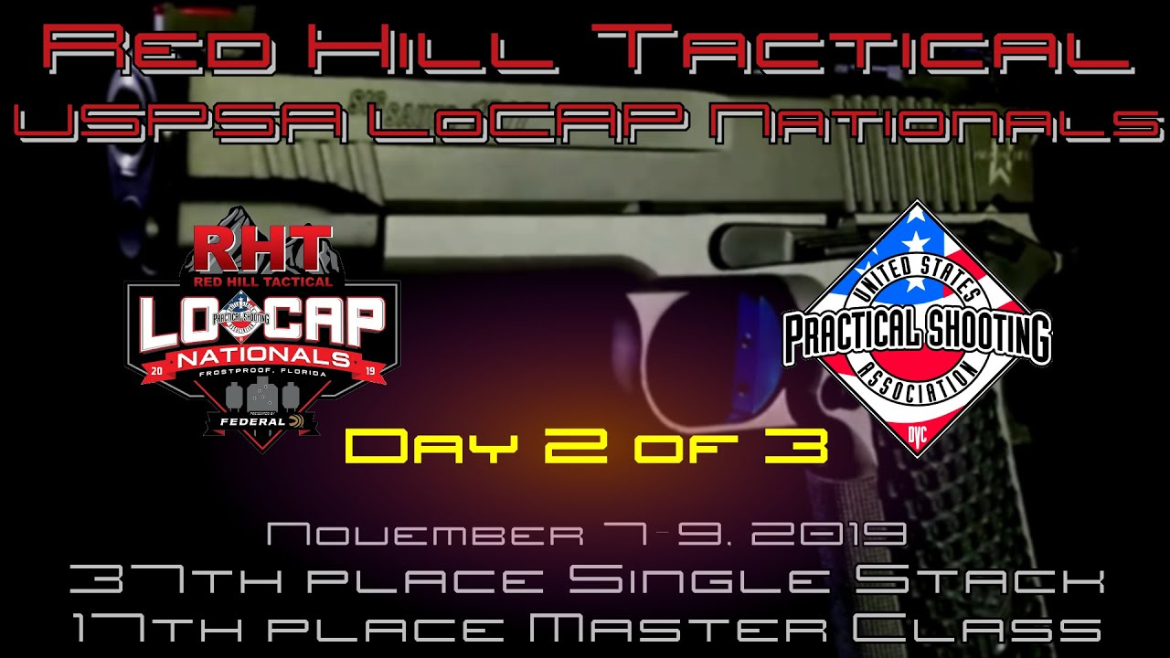 USPSA LoCap Nationals 2019 - Single Stack - Day 2/3