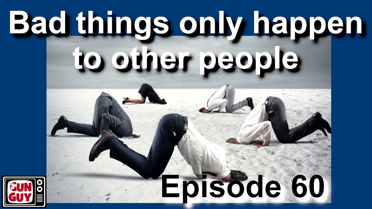Bad things only happen to other people… NOT! - Audio Podcasts EP 60