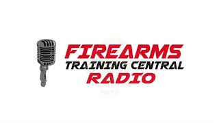 Isaac Martinez Denver Firearms Training -  Episode 4 - Firearms Training Central Radio