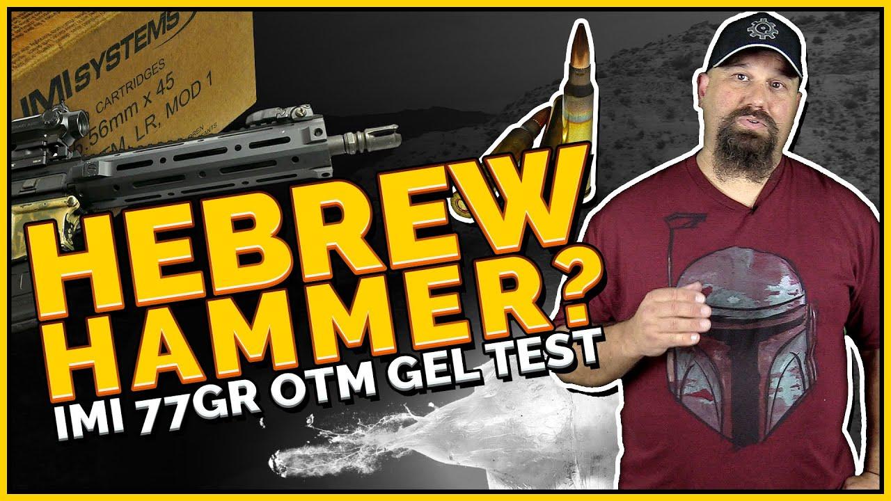 Hebrew Hammer? 5.56mm IMI 77gr OTM 10.5