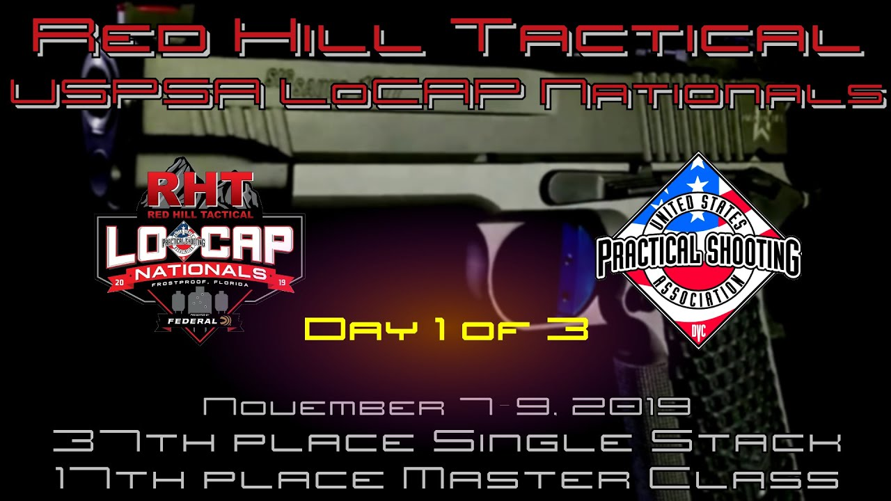 USPSA LoCap Nationals 2019 - Single Stack - Day 1/3