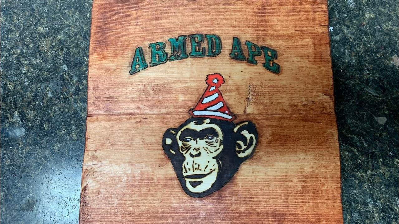 Shout out to my friend Armed Ape 🦍! Wooden sign project (Part2)