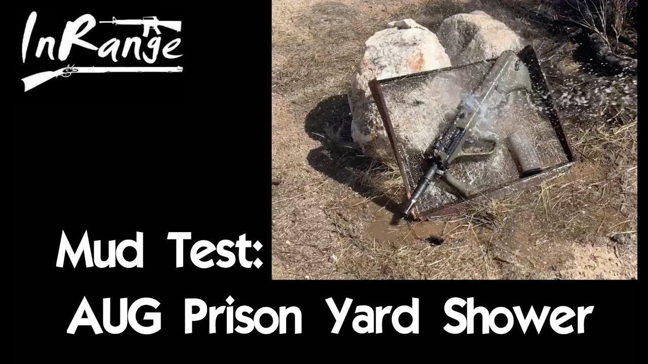 Mud Test: AUG Prison Yard Shower