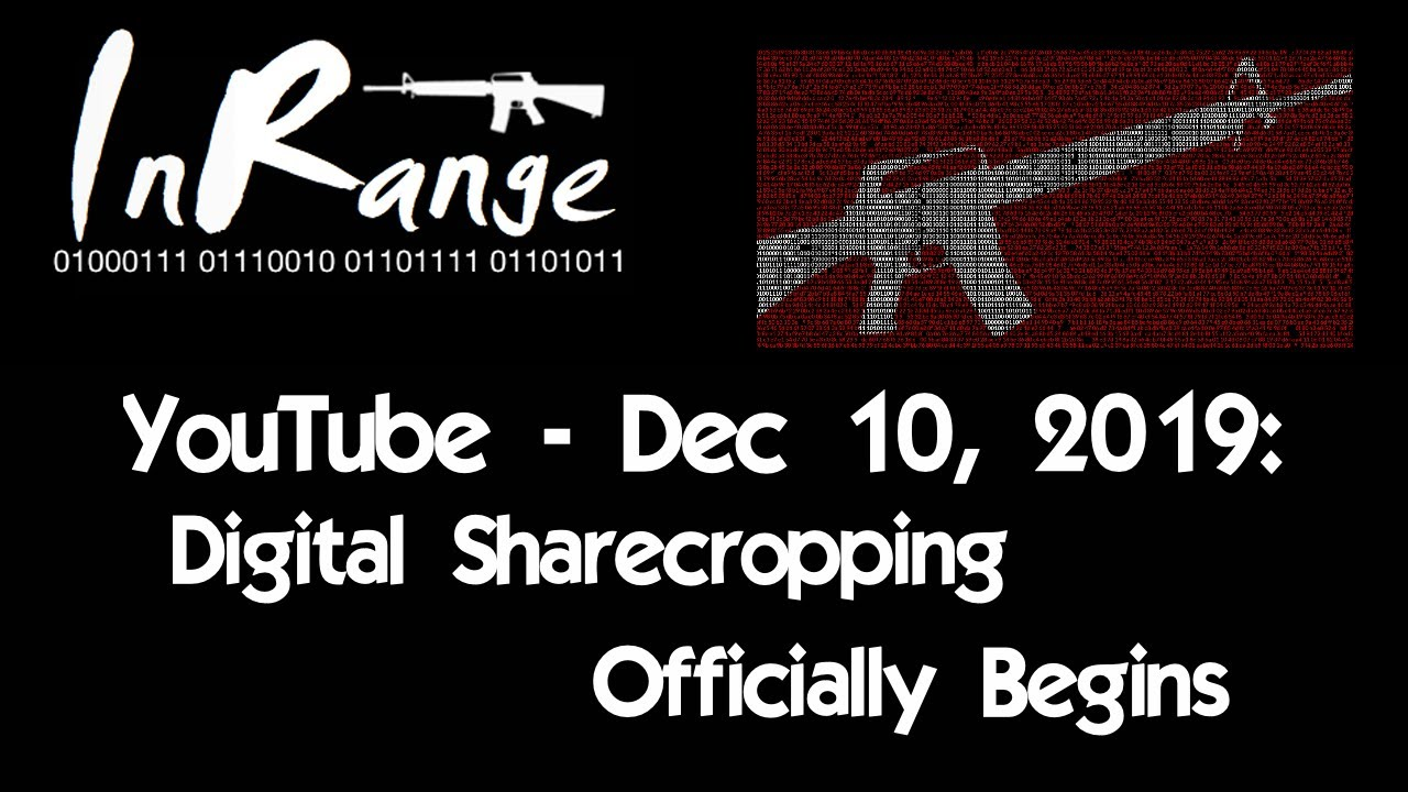 YouTube - Dec 10, 2019: Digital Sharecropping Officially Begins