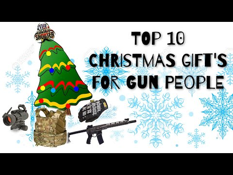 Top 10 Christmas Gifts for Gun People!