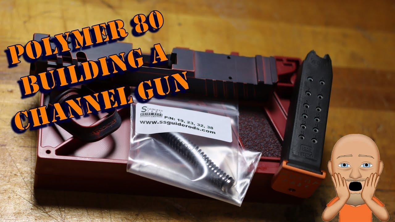 Polymer 80 Channel Gun