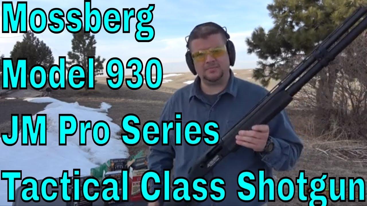 Mossberg 930 JM Pro Series Tactical Class 12 Gauge Semiautomatic Shotgun - First Shots Ammo Test