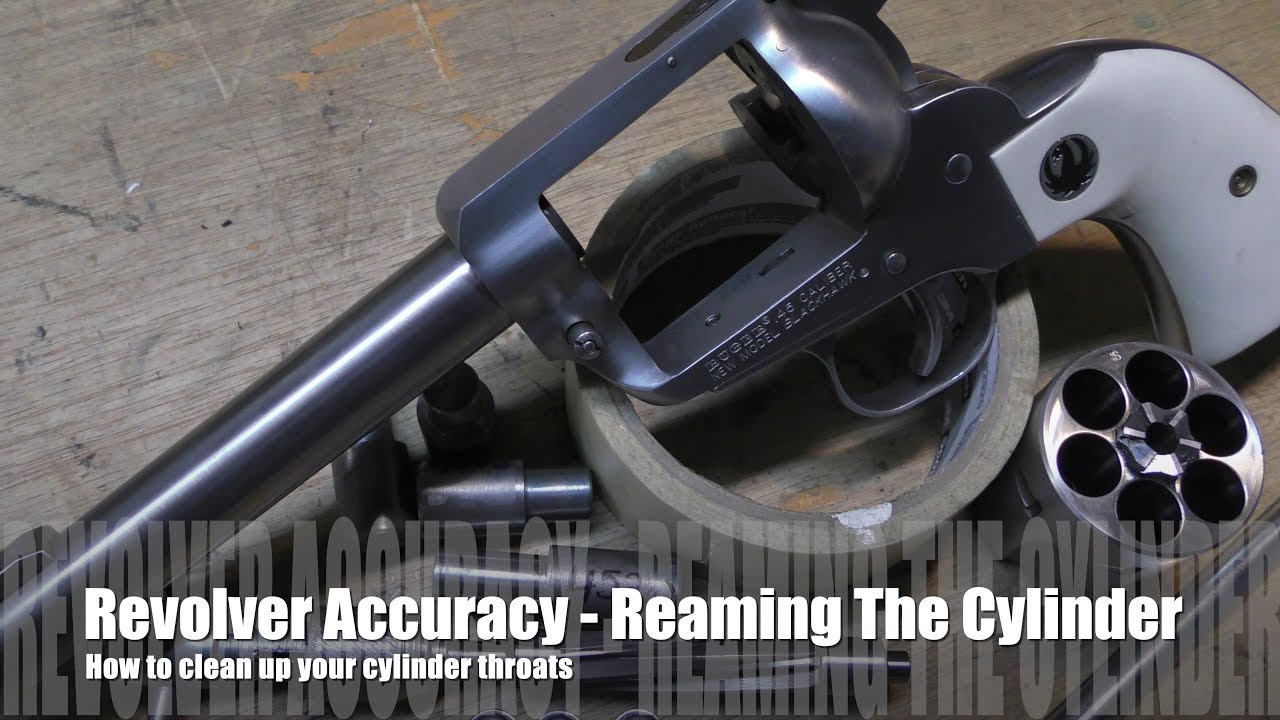 The Accurate Revolver - How to Ream Cylinder Throats