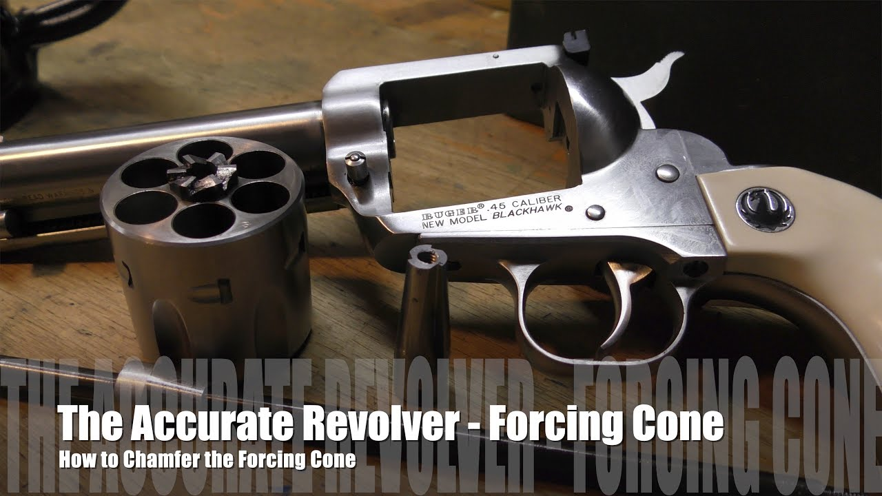The Accurate Revolver - How to Chamfer the Forcing Cone