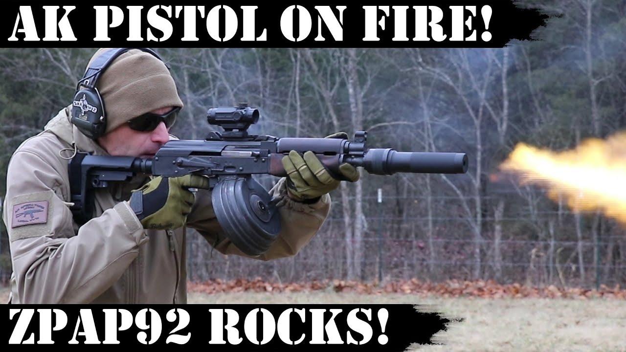 AK Pistol on Fire! ZPAP92 Rocks!