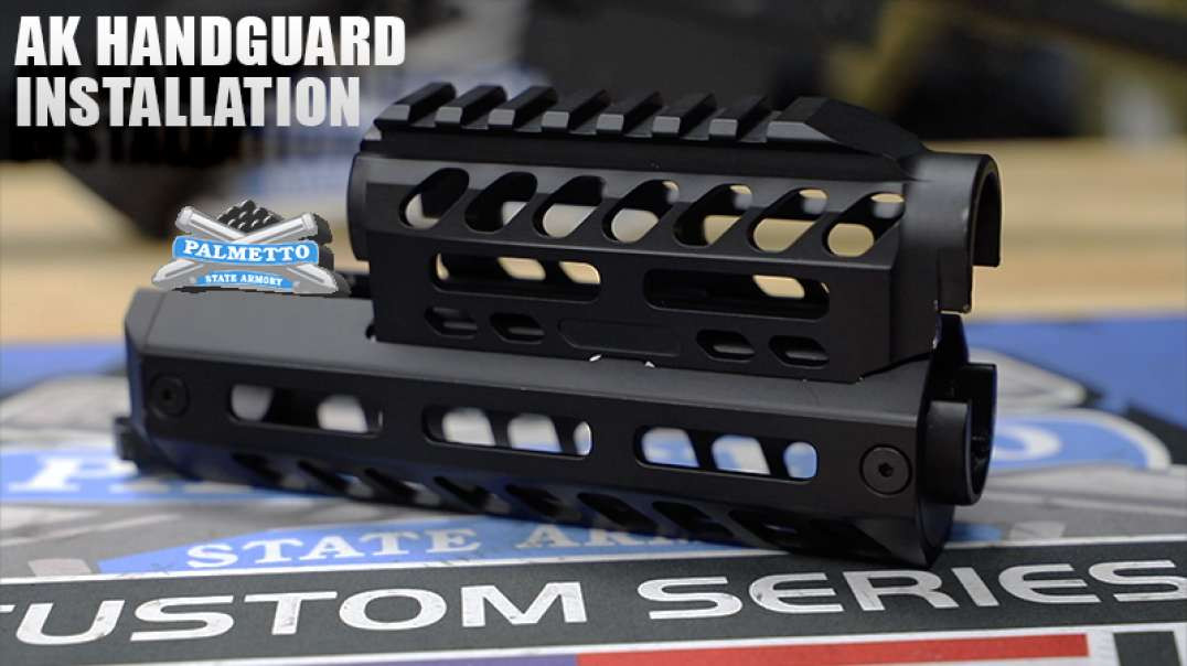 HOW TO INSTALL THE PSA CUSTOM SERIES BILLET AK HANDGUARD