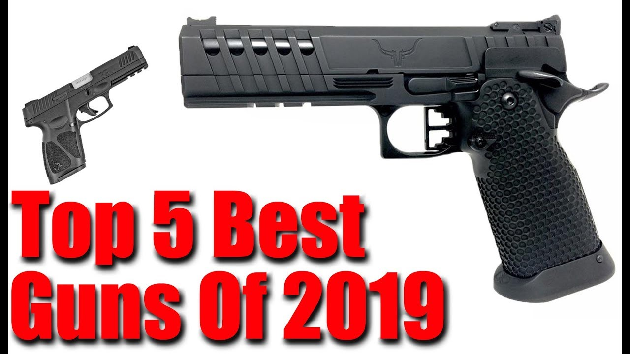 Top 5 Best Guns Of 2019