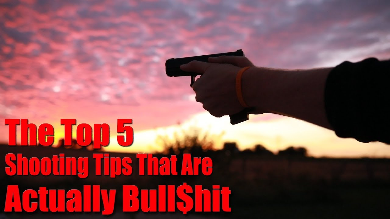 The Top 5 Shooting Tips That Are Actually Bull$hit