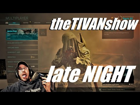 LATE NIGHT STREAM w/TIVAN - LETS PLAY SOME COD