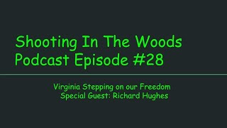 Virginia Stepping on Freedom/MA Update Shooting In The Woods Podcast Episode #28