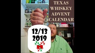 013 - 2019 Texas Whiskey Advent Calendar Dec 13th