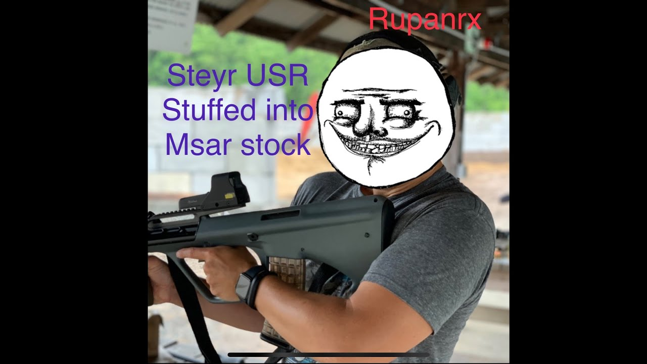 Steyr USR in Msar Stock. AUG and NATO Mags
