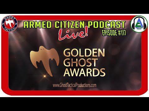 Golden Ghost Awards Nominations:  The Armed Citizen Podcast LIVE #117