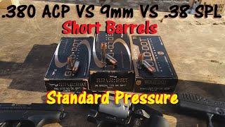 Standard Pressure Short Barrels: 9mm VS .38 SPL VS .380 ACP Speer Gold Dot