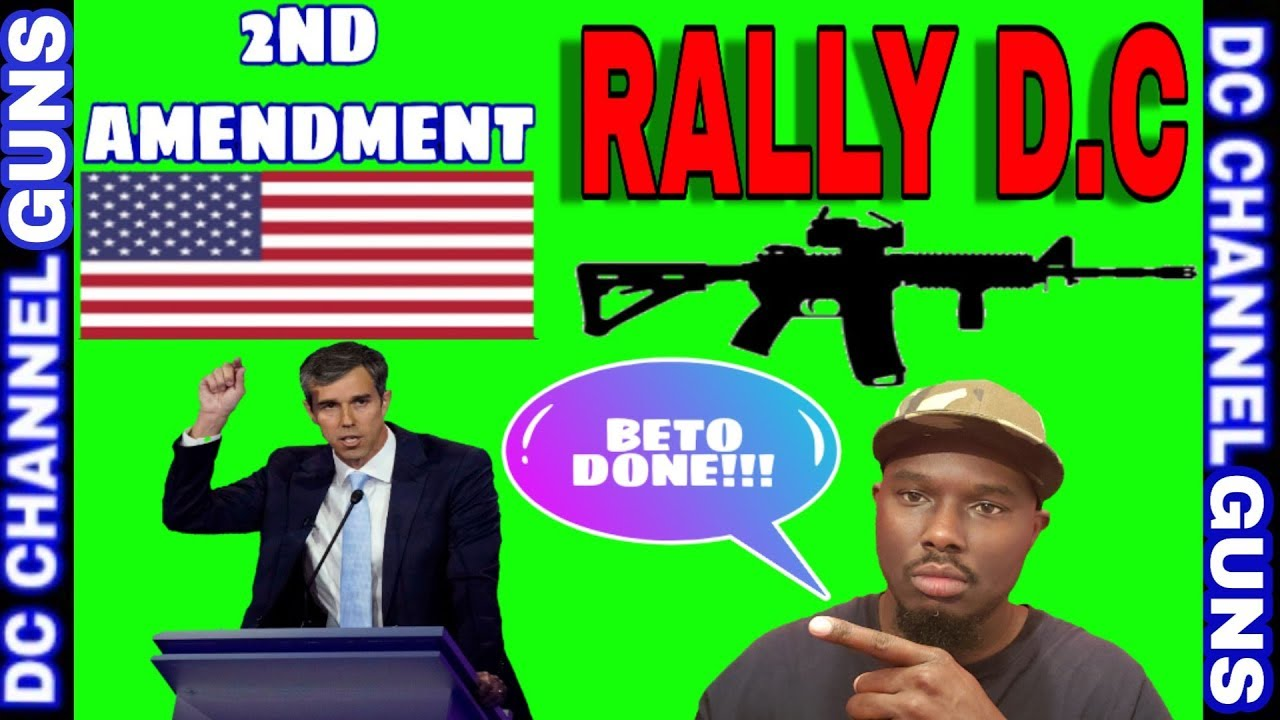 2nd Amendment Rally D.C.   Beto O'rouke Drops Out   Constitutional Carry    GUNS