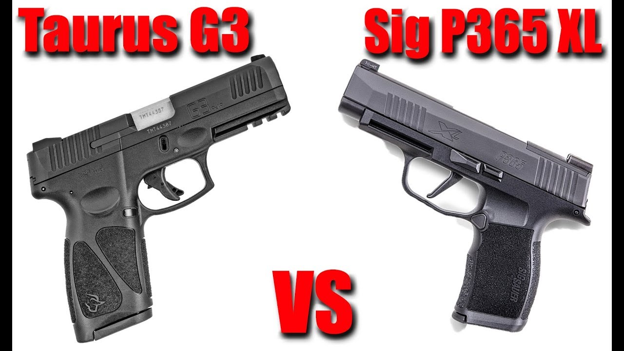 Taurus G3 vs Sig Sauer P365 XL: Which Is Really The Best?