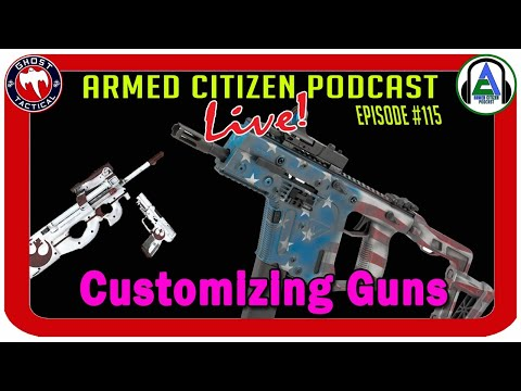 Customizing Guns:  The Armed Citizen Podcast LIVE #115