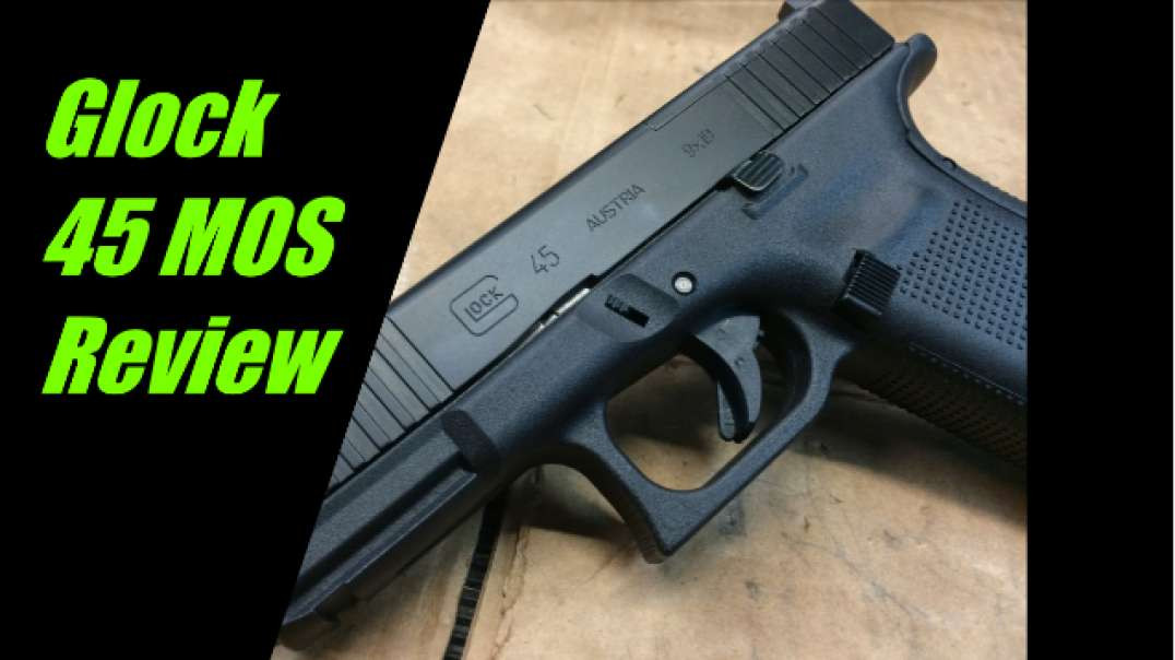 Glock model 45 MOS review