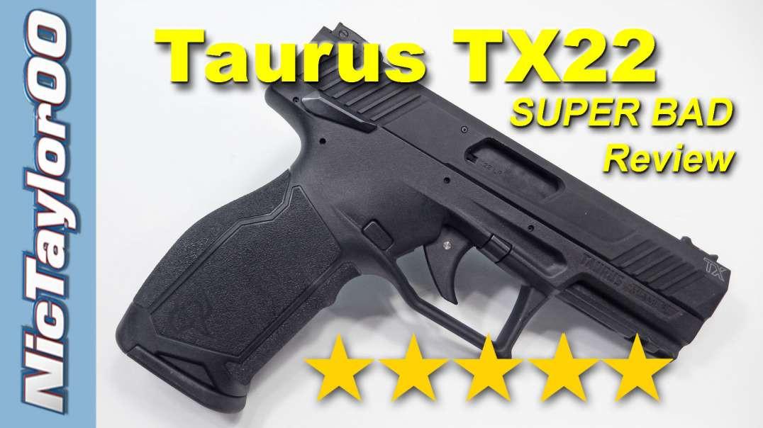 Super Bad Taurus TX22 Pistol - Review