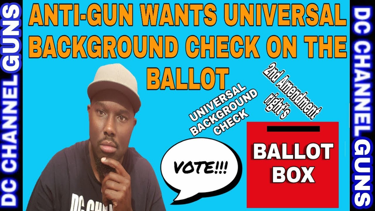 Universal Background Check Petition   2020 Election   Vote   2nd Amendment Right's   GUNS