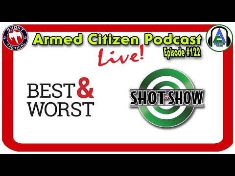 Best & Worst of SHOT Show 2020:  Armed Citizen Podcast LIVE #122