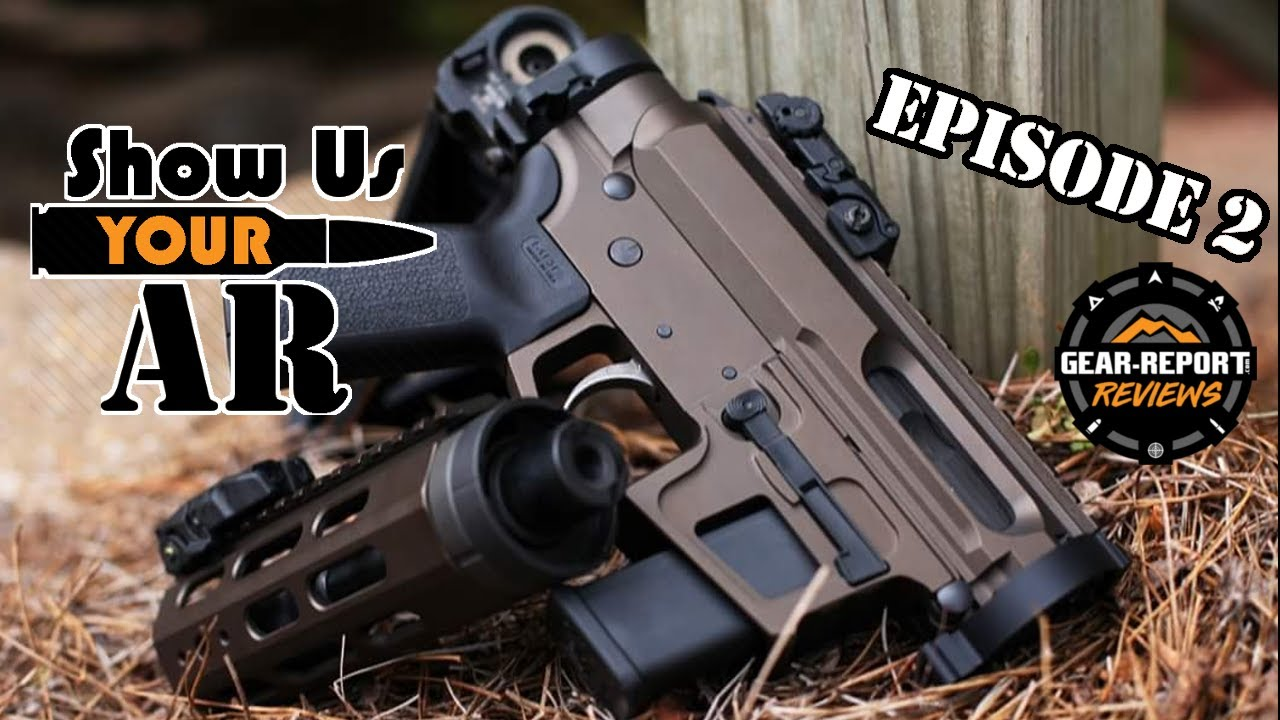 Show Us YOUR AR Episode 2 - 9mm lunch pail AR pistol, and #MarksmenforVets builds