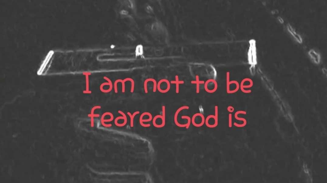 Don't Fear Me Fear God!