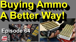 Buying Ammo a Better Way - GunGuyTV Podcast Episode 64