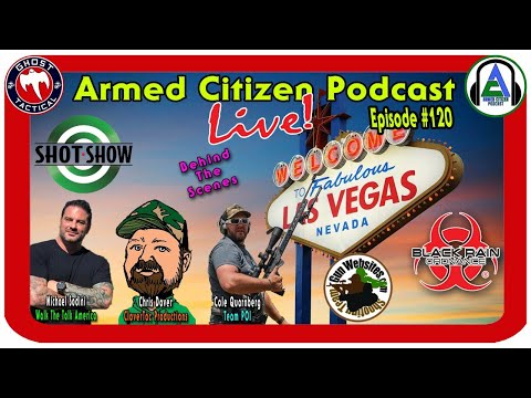 WTTA, Black Rain Ordnance, Team POI Join US!  SHOT Show Behind The Scenes:  ACP LIVE #120